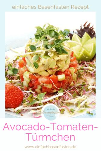 einfaches Basenfasten Rezept. Avocado-Tomaten-Turm