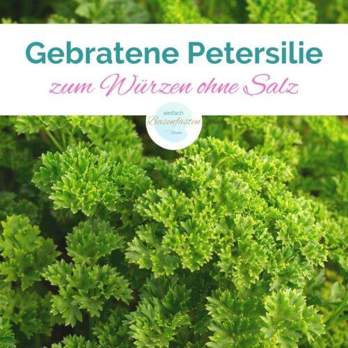 Gebratene Petersilie zum Würzen ohne Salz